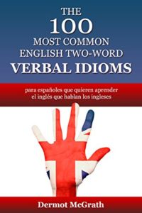 The 100 most common english two-word verbal idioms