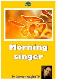 Morning singer