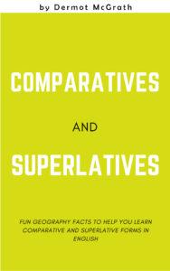 COMPARATIVES AND SUPERLATIVES - Dermot McGrath