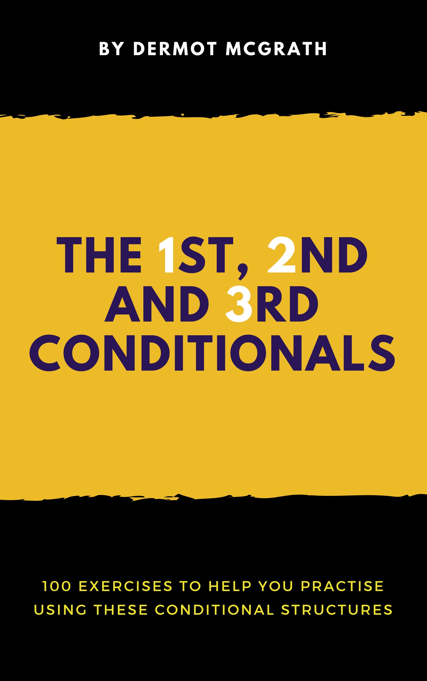 The 1 st, 2 nd and 3 rd Conditionals - Dermot McGrath