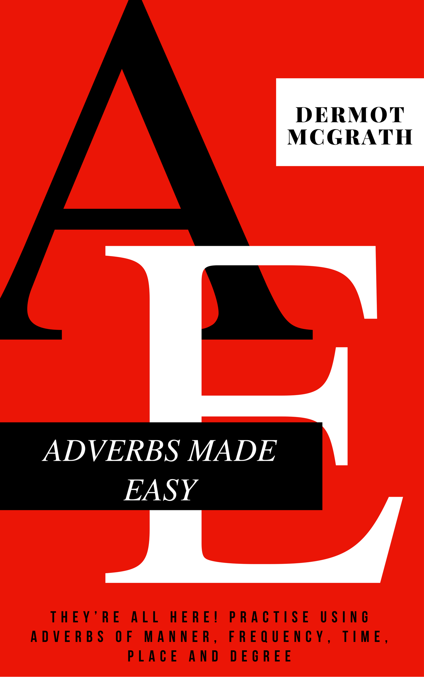 ADVERBS MADE EASY - Dermot McGrath