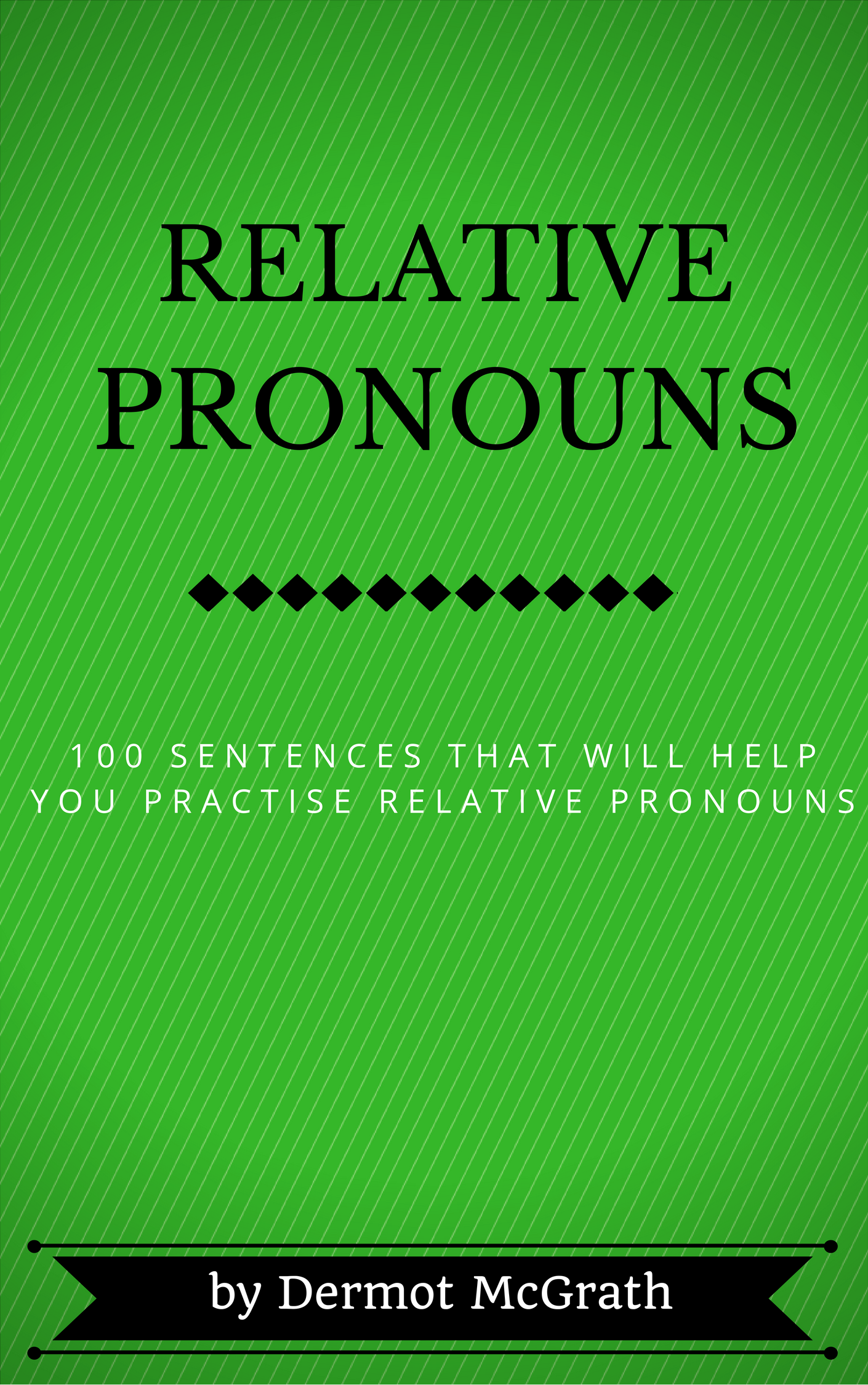 Relative Pronouns - Dermot McGrath